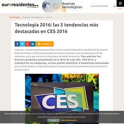Tecnología 2016: las 5 tendencias más destacadas en CES 2016 - Avances Tecnológicos