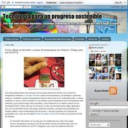 Como utilizar un termistor o sensor de temperatura con Arduino: Código para los NTC/PTC