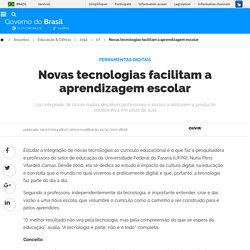 Novas tecnologias facilitam a aprendizagem escolar por Portal Brasil Publicado: 09/07/2014 18h07 Última modificação: 09/07/2014 18h08