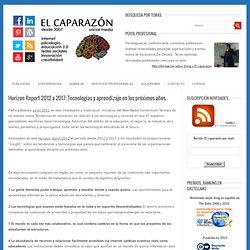 Horizon Report 2012 a 2017: Tecnologías y aprendizaje en los próximos años