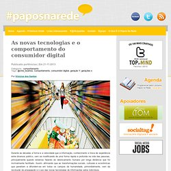 As novas tecnologias e o comportamento do consumidor digital