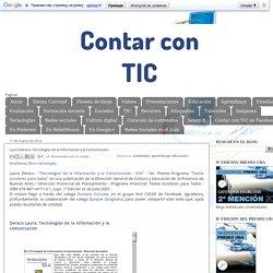 Contar con TIC: Laura Deraco: Tecnologías de la Información y la Comunicación
