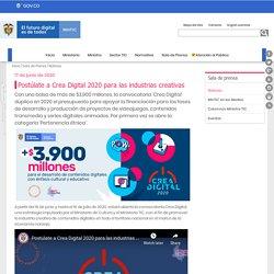 Postúlate a Crea Digital 2020 para las industrias creativas - Ministerio de Tecnologías de la Información y las Comunicaciones