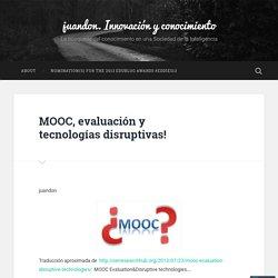 MOOC, evaluación y tecnologías disruptivas!