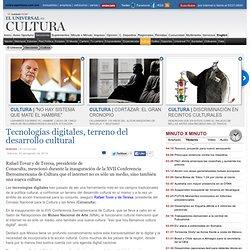 Cultura - Tecnologías digitales, terreno del desarrollo cultural