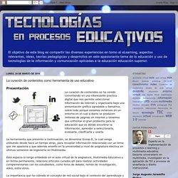 Tecnologías en procesos educativos: La curación de contenidos como herramienta de uso educativo