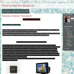 ''TECNOLOGIAS INFORMATICA'': Materiales Sintéticos Y Naturales.♥