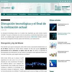 Disrupción tecnológica y el final de la civilización actual