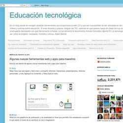 Educación tecnológica: Algunas nuevas herramientas web y apps para maestros