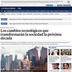Los cambios tecnológicos que transformarán la sociedad la próxima década
