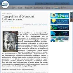 Tecnopolítica, el Cyberpunk Latinoamericano.