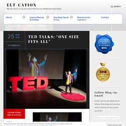 "TED TALKS: ""ONE SIZE FITS ALL"""