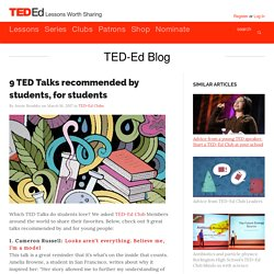 9 TED Talks recommended by students, for students