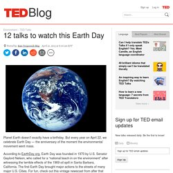 12 TED Talks to watch this Earth Day