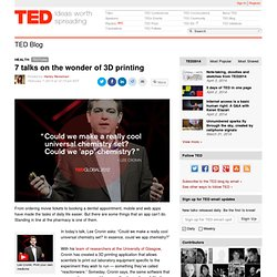 7 TED Talks on the wonder of 3D printing