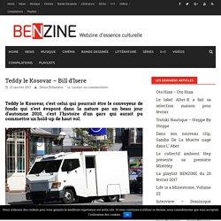 Teddy le Kosovar (Benzine Magazine)