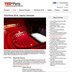 TEDx PARIS 2010, Libérer l'étincelle.