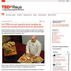 Un TEDx és com aquella bona recepta de cuina que passa de generació en generació.