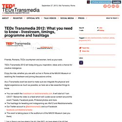 TEDxTransmedia • TEDx Transmedia 2012: What you need to know - livestream, timings, programme and hashtags
