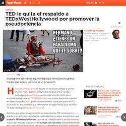 TED le quita el respaldo a TEDxWestHollywood por promover l...