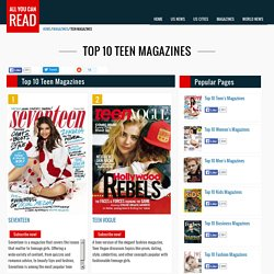 Top 10 Teen Magazines and Complete List of 22 Teen Magazines from the US and the UK