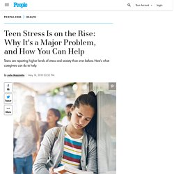 Teen Stress Is on the Rise: Why It's a Major Problem, and How You Can Help