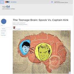The Teenage Brain: Spock Vs. Captain Kirk : NPR Ed