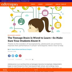 The Teenage Brain Is Wired to Learn—So Make Sure Your Students Know It
