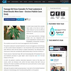Teenage Girl Uses Cannabis To Treat Leukemia & Great Results Were Seen – Doctors Publish Case Study