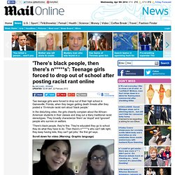 Teenage girls forced to drop out of school after posting racist rant online