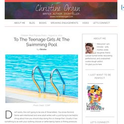 To the Teenage Girls at the Swimming Pool - Christine Organ
