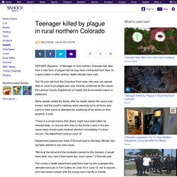 Teenager killed by plague in rural northern Colorado