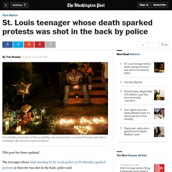 St. Louis teenager whose death sparked protests was shot in the back by police