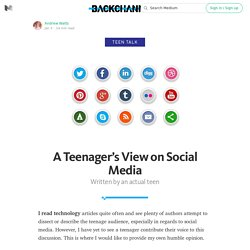 A Teenager's View on Social Media — Backchannel