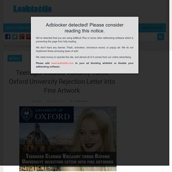Teenager Claudia Vulliamy Turns Oxford University Rejection Letter Into Fine Artwork
