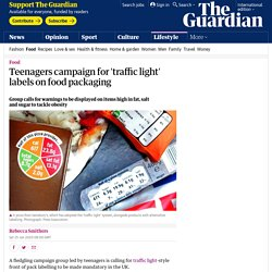 Teenagers campaign for 'traffic light' labels on food packaging