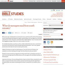 What do teenagers need from youth ministry?