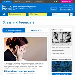 Stress and teenagers - ReachOut Parents