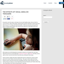 The Effects of Social Media on Teenagers - SociallyActive