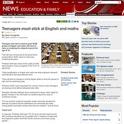 Teenagers must stick at English and maths