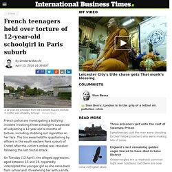 French teenagers held over torture of 12-year-old schoolgirl in Paris suburb