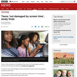 Teens 'not damaged by screen time', study finds