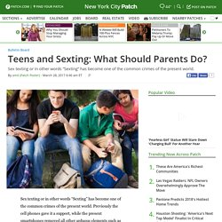 Teens and Sexting: What Should Parents Do? - New York City, NY Patch
