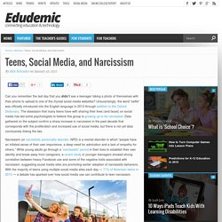 Teens, Social Media, and Narcissism