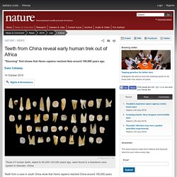 Teeth from China reveal early human trek out of Africa