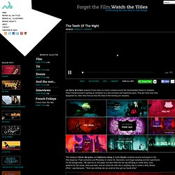 Forget the Film, Watch the Titles - The Teeth Of The Night title sequence