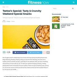Teetoo's Special: Tasty & Crunchy Weekend Special Snacks