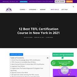 Top 12 TEFL Certification Courses in New York in 2021