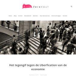 Het tegengif tegen de Uberfication van de economie