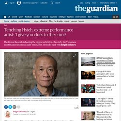 Tehching Hsieh, extreme performance artist: 'I give you clues to the crime'